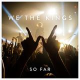 Cd We The Kings So Far Novo Lacrado [importado]